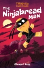 Twisted Fairy Tales: The Ninjabread Man - Book