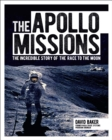 The Apollo Missions : The Incredible Story of the Race to the Moon - Book