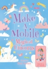 Make a Mobile: Magical Unicorns - Book