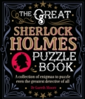 The Great Sherlock Holmes Puzzle Book : A Collection of Enigmas to Puzzle Even the Greatest Detective of All - eBook