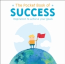 The Pocket Book of Success : inspiration to achieve your goals - Book