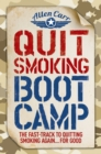 Quit Smoking Boot Camp : The Fast-Track to Quitting Smoking Again for Good - eBook