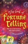 The Book of Fortune Telling : The art of divination and clairvoyance - eBook