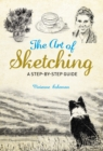 The Art of Sketching : A Step by Step Guide - eBook
