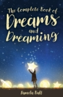 The Complete Book of Dreams and Dreaming - Book