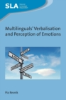Multilinguals' Verbalisation and Perception of Emotions - Book