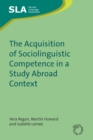 The Acquisition of Sociolinguistic Competence in a Study Abroad Context - eBook