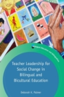 Teacher Leadership for Social Change in Bilingual and Bicultural Education - Book
