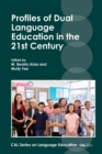 Profiles of Dual Language Education in the 21st Century - Book