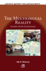 The Multilingual Reality : Living with Languages - Book