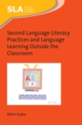 Second Language Literacy Practices and Language Learning Outside the Classroom - eBook