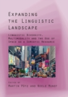 Expanding the Linguistic Landscape : Linguistic Diversity, Multimodality and the Use of Space as a Semiotic Resource - eBook