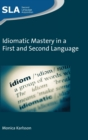 Idiomatic Mastery in a First and Second Language - Book