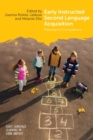 Early Instructed Second Language Acquisition : Pathways to Competence - Book