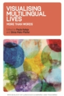 Visualising Multilingual Lives : More Than Words - Book