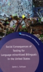 Social Consequences of Testing for Language-minoritized Bilinguals in the United States - Book