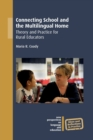 Connecting School and the Multilingual Home : Theory and Practice for Rural Educators - Book