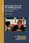 Connecting School and the Multilingual Home : Theory and Practice for Rural Educators - eBook