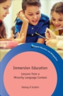 Immersion Education : Lessons from a Minority Language Context - Book