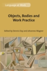 Objects, Bodies and Work Practice - eBook