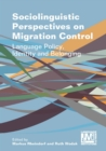 Sociolinguistic Perspectives on Migration Control - eBook