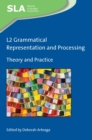 L2 Grammatical Representation and Processing : Theory and Practice - eBook