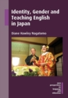 Identity, Gender and Teaching English in Japan - Book