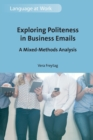Exploring Politeness in Business Emails : A Mixed-Methods Analysis - Book
