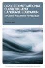 Directed Motivational Currents and Language Education : Exploring Implications for Pedagogy - Book