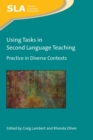 Using Tasks in Second Language Teaching : Practice in Diverse Contexts - eBook