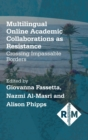 Multilingual Online Academic Collaborations as Resistance : Crossing Impassable Borders - Book