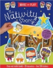 Make and Play: The Nativity Story : Press-Out Stable Model * 20 Characters * Over 20 Stickers - Book