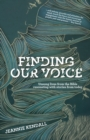 Finding Our Voice : Unsung Lives from the Bible Resonating with Stories from Today - Book