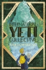 The International Yeti Collective: Shadowspring - Book