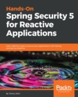 Hands-On Spring Security 5 for Reactive Applications : Learn effective ways to secure your applications with Spring and Spring WebFlux - eBook