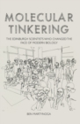 Molecular Tinkering : The Edinburgh scientists who changed the face of modern biology - eBook
