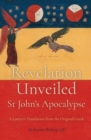 Revelation Unveiled: St John's Apocalypse : A Lawyer's Translation from the Original Greek - Book