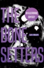 The Bone-Setters : An Algebraic Odyssey - Book