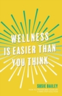 Wellness is Easier Than You Think - Book