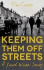 Keeping Them Off The Streets : A Youth Work Story - Book