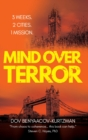 Mind Over Terror : 3 Weeks, 2 Cities, 1 Mission - Book