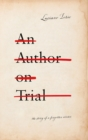 An Author on Trial : The Story of a Forgotten Writer - Book