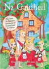 Na Gaidheil : The Gaels - An Illustrated Introduction to Scottish Gaelic for Children - Book