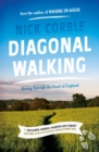 Diagonal Walking : Slicing Through the Heart of England - Book