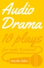 Audio Drama : 10 Plays for Radio and Podcast - eBook