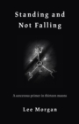 Standing and Not Falling : A sorcerous primer in thirteen moons - eBook