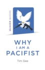 Quaker Quicks - Why I am a Pacifist : A Call For A More Nonviolent World - eBook