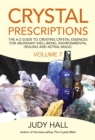 Crystal Prescriptions volume 7 : The A-Z Guide to Creating Crystal Essences for Abundant Well-Being, Environmental Healing and Astral Magic - Book