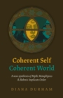 Coherent Self, Coherent World : A New Synthesis Of Myth, Metaphysics & Bohm's Implicate Order - eBook