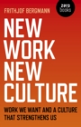 New Work New Culture : Work we want and a culture that strengthens us - Book